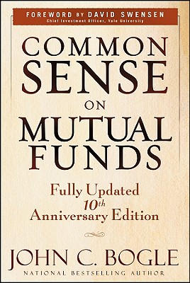 Common Sense on Mutual Funds By Bogle, John C.