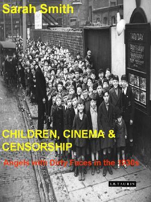 Children's Cinema And Censorship By Smith, Sarah J.